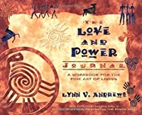 The Love and Power Journal: A Workbook for the Fine Art of Living (Journals)