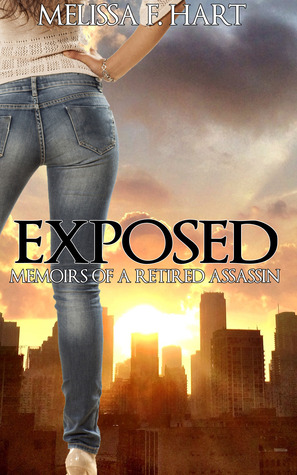 Exposed (Memoirs of a Retired Assassin, #1)  by  Melissa F. Hart