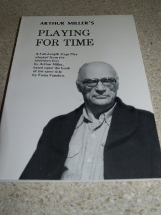 Arthur Millers Playing for Time Arthur Miller