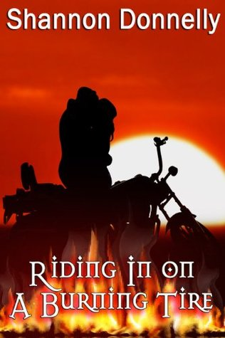 Riding in on a Burning Tire (MacKenzie Solomon Demons & Warder, #2) Shannon Donnelly