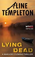 Lying Dead: A Marjory Fleming Thriller