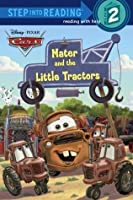Mater and the Little Tractors (Disney/Pixar Cars: Step into Reading)
