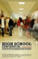 High School Confidential: Secrets of an Undercover Student