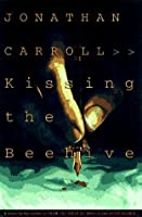 Kissing The Beehive (Crane's View Trilogy, #1)