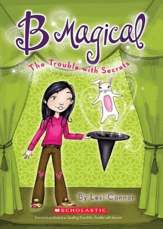 B Magical #2: The Trouble with Secrets  by  Lexi Connor