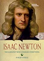 Isaac Newton: The Scientist Who Changed Everything (National Geographic World History Biographies)