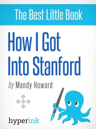 How I Got Into Stanford  by  Mandy Howard