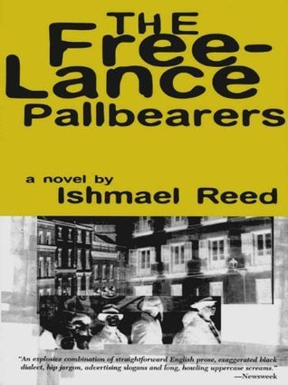 The Free-Lance Pallbearers: A Novel Ishmael Reed