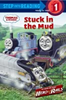 Stuck In The Mud (Thomas & Friends: Step Into Reading, Step 1)