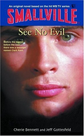 See No Evil (Smallville Series for Young Adults, #2) Cherie Bennett