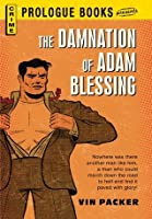 The Damnation of Adam Blessing (Prologue Books)
