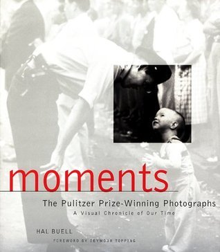 Moments: The Pulitzer Prize Photographs  by  Hal Buell