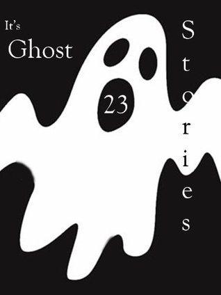 Its 23 Ghost Stories  by  Ps. Thai