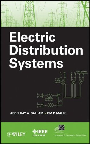 Electric Distribution Systems (IEEE Press Series on Power Engineering) Abdelhay A. Sallam
