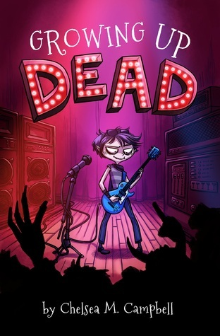 Growing Up Dead Chelsea M. Campbell