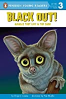 Black Out!: Animals That Live in the Dark: Animals That Live in the Dark (Penguin Young Readers, L3)
