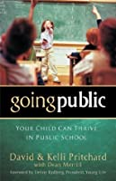 Going Public: Your Child Can Thrive in Public School
