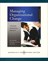 Managing Organizational Change: A Multiple Perspectives Approach. Ian Palmer