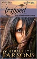 Trapped: The Adulterous Woman (Hidden Faces)