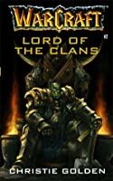 Lord of the Clans (WarCraft, #2)