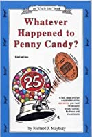 """Whatever Happened to Penny Candy? A Fast, Clear and Fun Explanation of the Economics You Need for Success in Your Career, Business and Investments (Maybury, Rick. """"Uncle Eric"""" Book.)"""