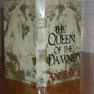 THE QUEEN OF THE DAMNED By ANNE RICE 1988 Anne Rice
