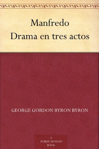Manfredo Drama en tres actos  by  George Gordon Byron