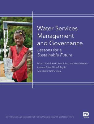 Water Services Management and Governance: Lessons for a Sustainable Future  by  Tapio S Katko