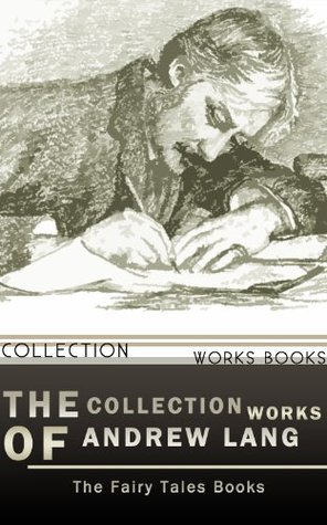 THE COLLECTION FAIRY BOOKS OF ANDREW LANG  by  Andrew Lang