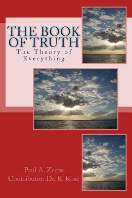 Book of Truth: The Theory of Everything Paul Zecos