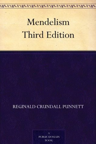 Mendelism Third Edition  by  Reginald Crundall Punnett