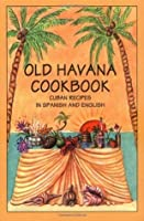 Old Havana Cookbook: Cuban Recipes in Spanish & English