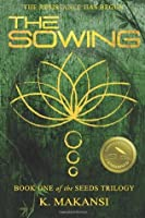 The Sowing (Seeds #1) - K. Makansi