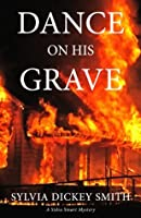 Dance on His Grave (Sidra Smart Mystery Series)