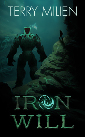 Iron Will  by  Terry Milien