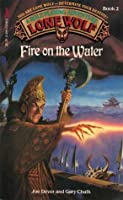 Fire on the Water (Lone Wolf, #2)