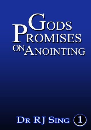 Gods Promises on Anointing  by  Dr RJ Sing