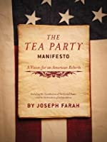 The Tea Party Manifesto: A Vision for an American Rebirt