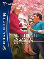 A Little Bit Engaged (Silhouette Special Edition)