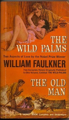 The Wild Palms / The Old Man  by  William Faulkner