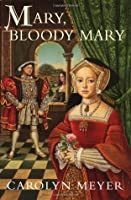 Mary, Bloody Mary (Young Royals, Book 1)