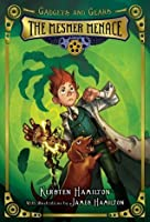The Mesmer Menace: Gadgets and Gears, Book One