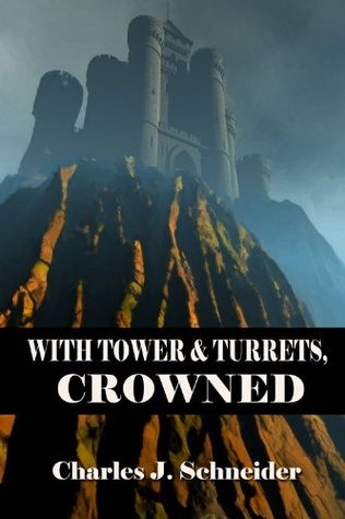 With Tower And Turrets, Crowned  by  Charles J. Schneider