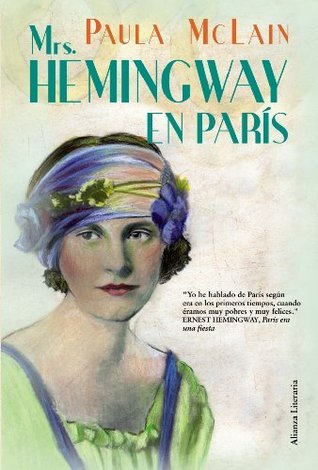 Mrs. Hemingway en Paris / The Paris Wife Paula McLain