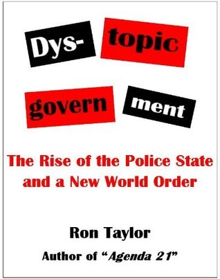 Rise of the Police State and a New World Order Ron Taylor