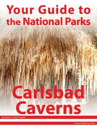 Your Guide to Carlsbad Caverns National Park Michael Joseph Oswald