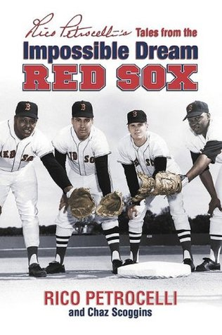 Rico Petrocellis Tales from the Impossible Dream Red Sox Rico Petrocelli