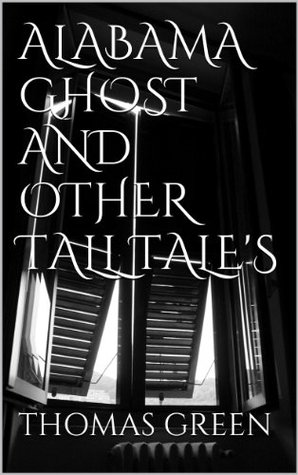 ALABAMA GHOST AND OTHER TALL TALES Thomas Green