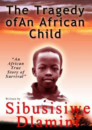 The Tragedy of An African Child Sibusisiwe Dlamini