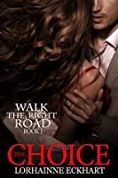 The Choice (Walk the Right Road, #1)
